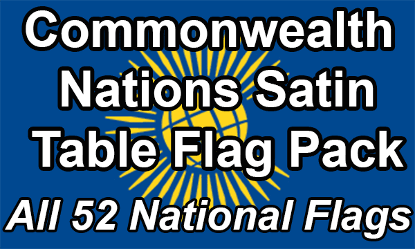 Commonwealth Nations - Satin Table Flag Pack (Now 53 countries)