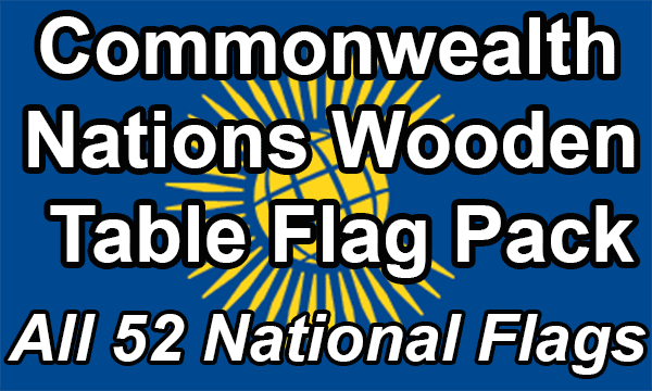 Commonwealth Nations - Small Wooden Table Flag Pack (Now 53 countries)
