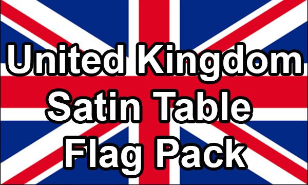 United Kingdom - Satin Table Flag Pack